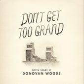 Don't Get too Grand di Donovan Woods