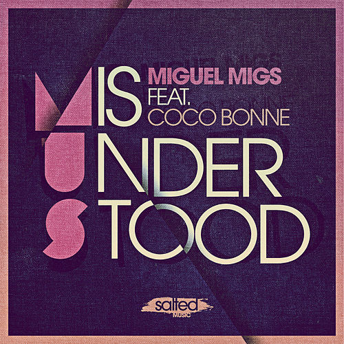 Misunderstood by Miguel Migs