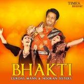 Bhakti - Gurdas Mann & Nooran Sisters by Various Artists