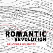 Romantic Revolution - Bruckner Unlimited by Deutsches Symphonie-Orchester Berlin