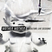 No Culture (Live Sessions) by Mother Mother