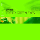 Pretty Green Eyes (Remixes) by Ultrabeat