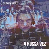 A Nossa Vez (Firefly Remix) de Calema