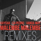 Malembe Malembe (Remixes) by Kaysha