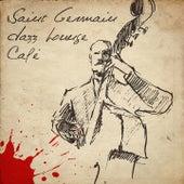 Saint-Germain Jazz Lounge Café by Various Artists