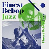Finest Bebop Jazz de Various Artists