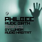 Rude Birth (Remixes) by Phil Bee