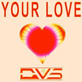 Your Love by DVS