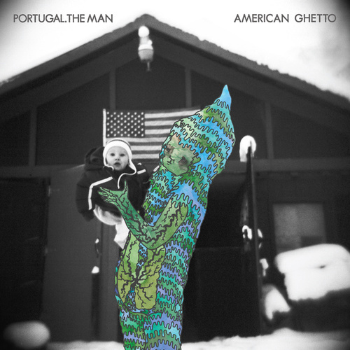 American Ghetto by Portugal. The Man