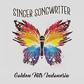 Singer Songwriter Golden Hits Indonesia by Various Artists