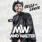 Coisa De Louco EP von Mano Walter