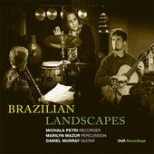 Brazilian Landscapes by Michala Petri