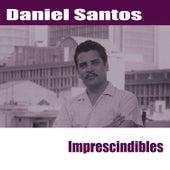 Imprescindibles by Daniel Santos
