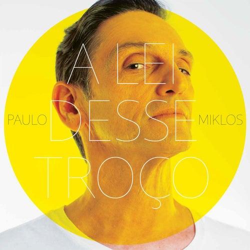 A Lei Desse Troço by Paulo Miklos