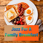 Jazz For A Family Breakfast by Various Artists