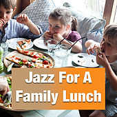 Jazz For A Family Lunch by Various Artists