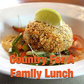 Country For A Family Lunch by Various Artists