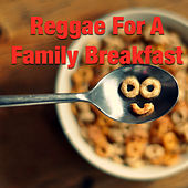 Reggae For A Family Breakfast by Various Artists