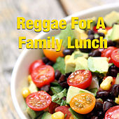 Reggae For A Family Lunch by Various Artists
