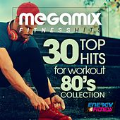 Megamix Fitness 30 Top Hits for Workout 80's Collection (30 Tracks Non-Stop Mixed Compilation for Fitness & Workout) by Various Artists