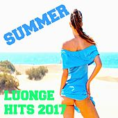Summer Lounge Hits 2017 (New Hits remix lounge Version) von Various Artists