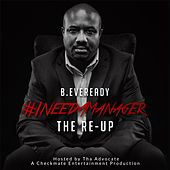 #Ineedamanager (The Re-Up) by B.Eveready