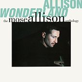 Allison Wonderland: The Mose Allison Anthology von Mose Allison