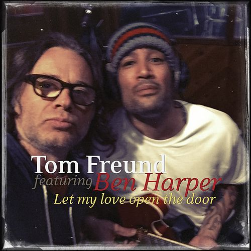 Let My Love Open the Door (feat. Ben Harper) by Tom Freund