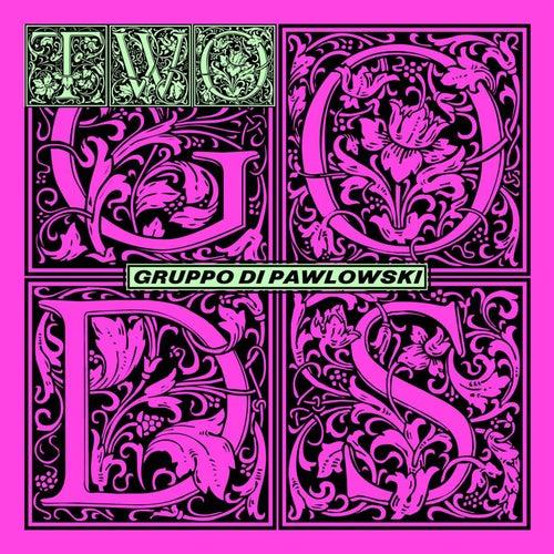 Two Gods de Gruppo di Pawlowski