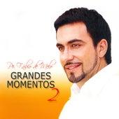 Grandes Momentos, Vol. 2 by Padre Fábio de Melo