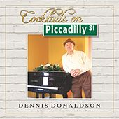 Cocktails on Piccadilly St. by Dennis Donaldson