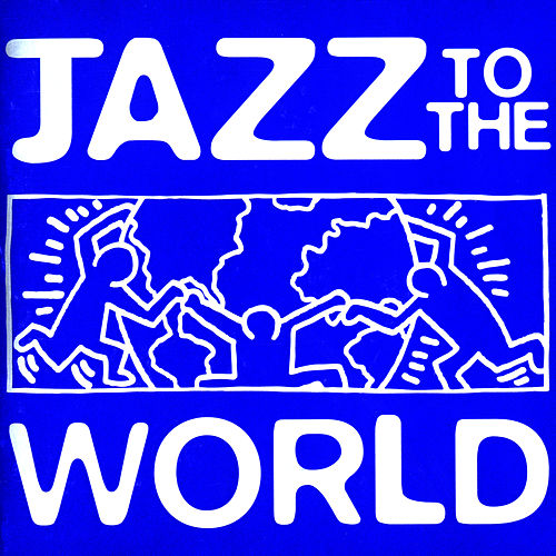 Jazz to the World by Various Artists