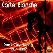 Don't Stop Doing Your Thing von Carte Blanche