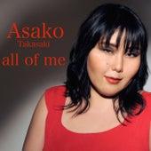 All of Me by Asako Takasaki