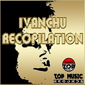 Ivanchu Recopilation by Ivanchu Deejay