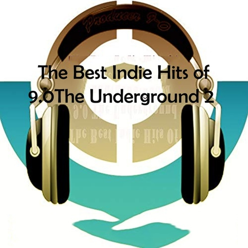 The Best Indie Hits of 9.0 The Underground #2 by Various