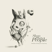 We Were Drifting on a Sad Song by Sleep Party People