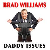 Daddy Issues by Brad Williams