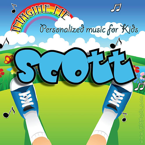 Imagine Me - Personalized Music for Kids: Scott by Personalized Kid Music