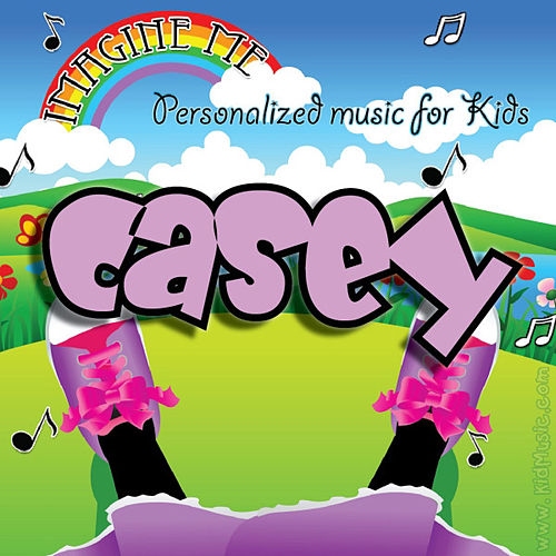 Imagine Me - Personalized Music for Kids: Casey by Personalized Kid Music