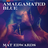 Amalgamated Blue by Mat Edwards