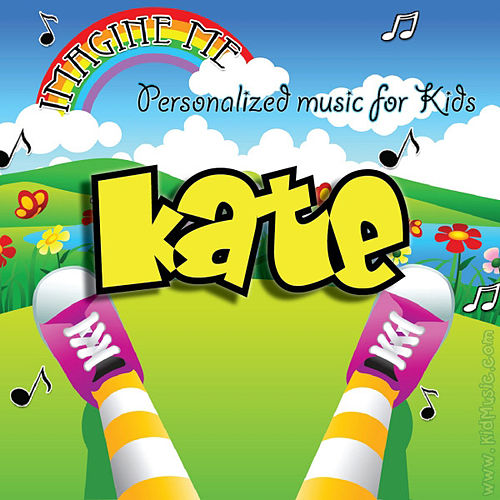 Imagine Me - Personalized Music for Kids: Kate by Personalized Kid Music