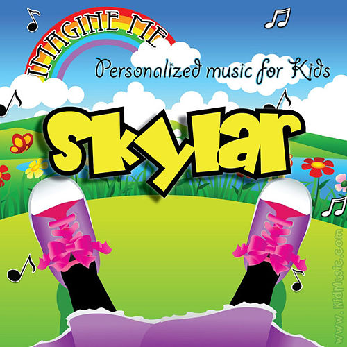 Imagine Me - Personalized Music for Kids: Skylar by Personalized Kid Music