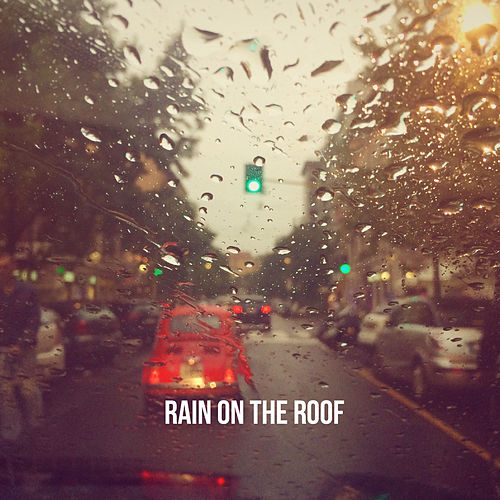 Rain on the Roof by Various Artists