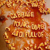 Young, Dumb and Full Of... di Cabbage