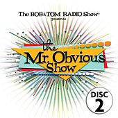 The Mr. Obvious Show - Disc 2 by Bob & Tom