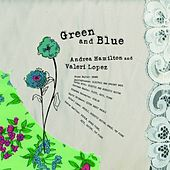 Green and Blue de Andrea Hamilton and Valeri Lopez