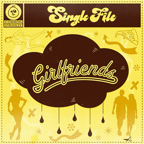 Girlfriends by Single File