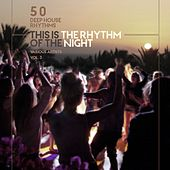 This Is the Rhythm of the Night, Vol. 3 (50 Deep-House Rhythms) by Various Artists