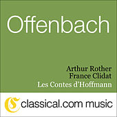 Jacques Offenbach, Les Contes D'Hoffmann (The Tales Of Hoffmann) by Various Artists